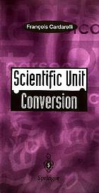 Scientific unit conversion : a practical guide to metrication