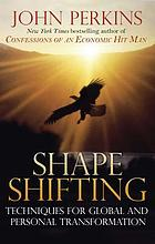 Shapeshifting : shamanic techniques for global and personal transformation