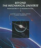 Beyond the mechanical universe : from electricity to modern physics