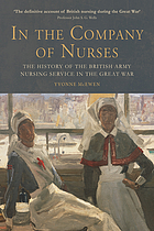 In the company of nurses : the history of the British Army Nursing Service in the Great War