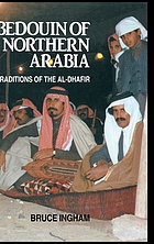Bedouin of northern Arabia : traditions of the Āl-Ḍhafīr