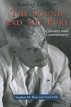 Reading Faulkner. : The sound and the fury glossary and commentary