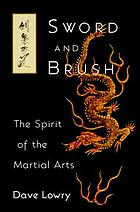 Sword and brush : the spirit of the martial arts