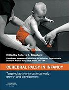 Cerebral palsy in infancy : optimizing growth, development, and motor performance
