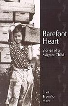Barefoot heart : stories of a migrant child