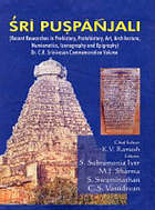 Śrī puṣpāñjali : recent researches in prehistory, protohistory, art, architecture, numismatics, iconography, and epigraphy : Dr. C.R. Srinivasan commemoration volume