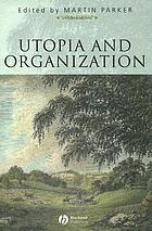 Utopia and organization