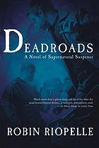 Deadroads : a novel of supernatural suspense