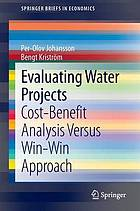 Evaluating water projects : cost-benefit analysis versus win-win approach