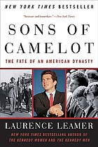 The sons of Camelot : the fate of an American dynasty