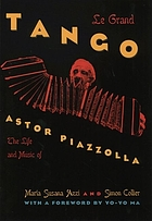 Le grand tango : a biography of Astor Piazzolla