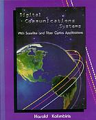 Digital communications systems : with satellite and fibre-optics applications