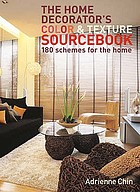 The home decorator's colour & texture sourcebook : 180 schemes for the home