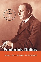 Frederick Delius : a guide to research