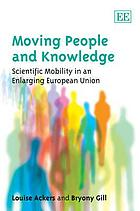 Moving people and knowledge : scientific mobility in an enlarging European Union
