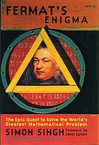Fermat's enigma : the quest to solve the world's greatest mathematical problem