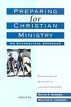 Preparing for Christian ministry : an evangelical approach