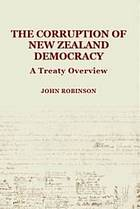 The corruption of New Zealand democracy : a Treaty industry overview
