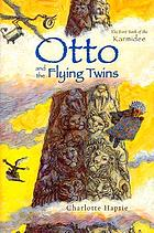 Otto and the flying twins : the first book of the Karmidee
