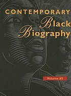 Contemporary Black biography. : Volume 65 profiles from the international Black community.