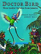 Doctor Bird : three lookin' up tales from Jamaica