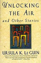 Unlocking the air : stories