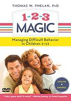 1-2-3 magic : managing difficult behavior in children 2-12