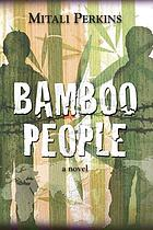 Bamboo people : a novel