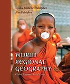 World regional geography : global patterns, local lives