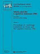 Music and the cognitive sciences 1990 : proceedings of Cambridge Conference on Music and the Cognitive Sciences, 1990