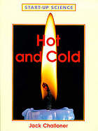Hot and cold.