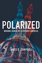 Polarized : making sense of a divided America