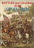Battles and leaders of the Civil War : being for the most part contributions by Union and Confederate officers. Based upon