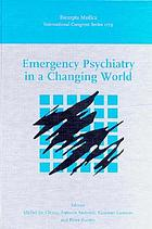 Emergency psychiatry in a changing world: proceedings of the 5th World Congress of the International Association for Emergency Psychiatry, Brussels, 15−17 October 1998