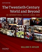 The twentieth-century world and beyond : an international history since 1900