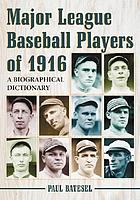 Major league baseball players of 1916 : a biographical dictionary