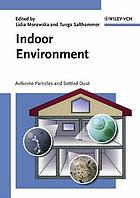 Indoor environment : airborne particles and settled dust