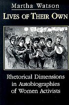 Lives of their own : rhetorical dimensions in autobiographies of women activists
