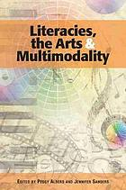 Literacies, the arts, and multimodality