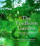 The Findhorn garden : [pioneering a new vision of humanity and nature in co-operation]