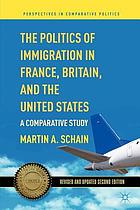 The politics of immigration in France, Britain and the United States : a comparative study