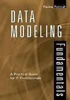Data modeling fundamentals : a practical guide for IT professionals