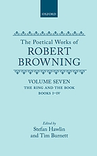 The poetical works of Robert Browning / 7 : the ring and the book, Books I-IV / ed. by Stefan Hawlin.