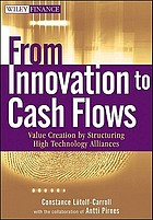 From innovation to cash flows : value creation by structuring high technology alliances