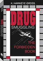Drug smuggling : the forbidden book