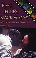 Black lenses, Black voices : African American film now