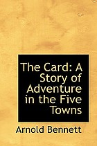 The card : a story of adventure in the five towns