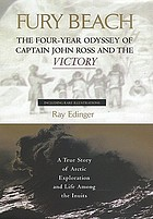 Fury Beach : the four-year odyssey of Captain John Ross and the victory