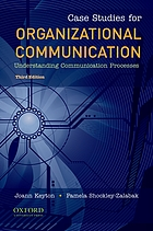 Case studies for organizational communication : understanding human processes