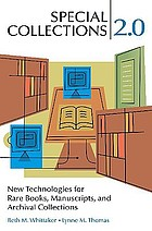 Special collections 2.0 : new technologies for rare books, manuscripts, and archival collections